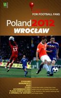 A Practical Guide for Football Fans: Wroclaw