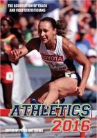 Athletics 2016: The International Track and Field Annual