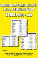 English Football League & F.A. Premier League Tables 1888-2015