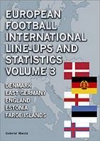 European Football Intenational Line-Ups and Statistics vol. 3 Denmark, East Germany, England, Estonia and the Faroes Islands