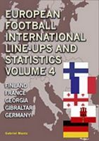 European Football Intenational Line-Ups and Statistics vol. 4 Finland, France, Georgia, Gibraltar, Germany