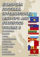 European Football International Line-ups and Statistics vol. 6