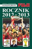 FUJI Yearbook, 2012 - 2013. Encyclopedia of Polish football (volume 41)