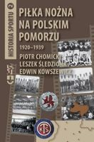 Football in Polish Pomerania 1920-1939: The Sport Stories vol 2
