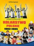 Illustrated Chronicle The Polish Cycling 1982-1985 vol. II
