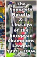 The Complete Results & Line-ups of the European Champions League 1991 - 2004