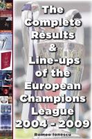 The Complete Results & Line-ups of the European Champions League 2004 - 2009