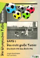 The Olympic football tournaments (volume 2): The first big tournament. Stockholm 1912 - Berlin 1916