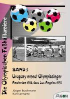 The Olympic football tournaments (volume 5): Uruguay becomes the Olympic Champion. Amsterdam 1928