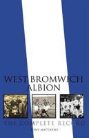 West Bromwich Albion - the complete record