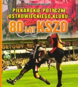 80 years of the KSZO Ostrowiec Sw.