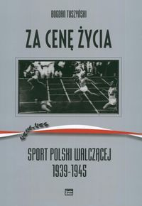 At all costs. Sport in Poland between 1939 - 1945