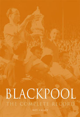 Blackpool - the complete record