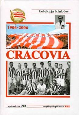 Cracovia - 100 years of a true story (Clubs' collection FUJI, volume 10)