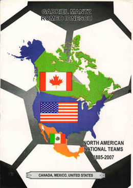North American National Teams 1885-2007 (Canada, Mexico, the USA)
