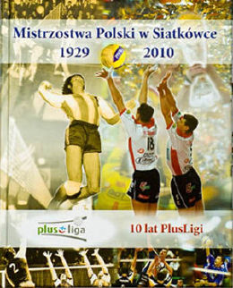 Polish Championships in Volleyball 1929 - 2010