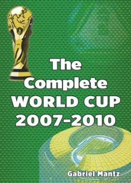 The Complete WORLD CUP 2007 - 2010