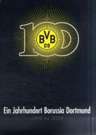 100 years of Borussia Dortmund 1909 - 2009 (a monograph)