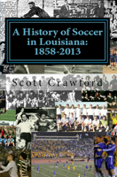A history of Soccer in Louisiana: 1858-2013