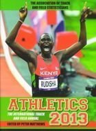 Athletics 2013: The International Track and Field Annual