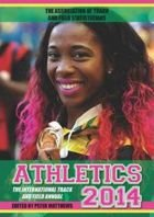 Athletics 2014: The International Track and Field Annual