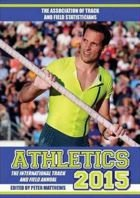 Athletics 2015: The International Track and Field Annual