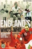 England's Who's Who. International Players 1872-2013
