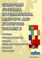 European Football International Line-ups and Statistics – Volume 8 (Portugal, the Republic of Ireland, Romania, Russia (and the Soviet Union), Saarland, San Marino)
