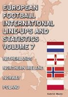 European Football International Line-ups and Statistics vol. 7