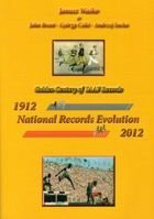 Golden Cenytury of IAAF Records Athletics National Records Evolution 1912 - 2012