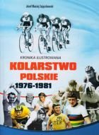 Illustrated Chronicle The Polish Cycling 1976-1981 vol. I