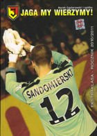 Jaga, we believe! (The official yearbook of ekstraklasa 2010/2011: Jagiellonia Bialystok)