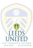 Leeds United - the complete record