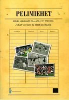 Pelimiehet: Finland Players` Careers 1930 - 2006