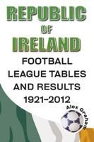 Republic of Ireland - Football League Tables & Results 1921-2012