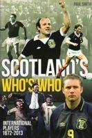 Scotland's Who's Who – International Players 1872-2013