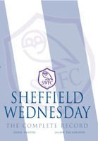 Sheffield Wednesday - the complete record