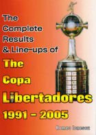 The Complete Results & Line-ups of The Copa Libertadores 1991 - 2005