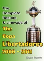 The Complete Results & Line-ups of The Copa Libertadores 2006 - 2011