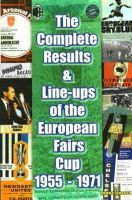 The Complete Results & Line-ups of the European Fairs Cup 1955-1971
