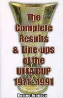 The Complete Results & Line-ups of the UEFA CUP 1971-1991