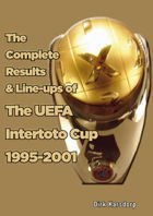 The Complete Results & Line-ups of the UEFA Intertoto Cup 1995-2001
