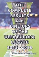The Complete Results and Line-ups of the UEFA Europa League 2015-2018