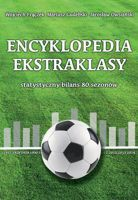 The Encyclopedia of Ekstraklasa. 80 seasons of Polish league in stats