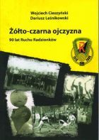 The homeland in yellow and black colours. Ninety years of Ruch Radzionkow
