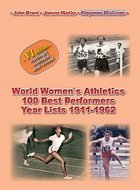 World women`s athletics 100 best performances year lists 1911 - 1962 (VI Edition excitingly extended and revised)