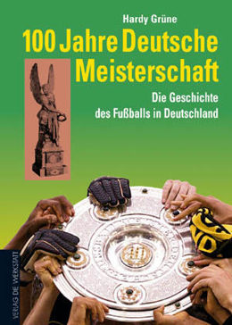 100 years of German Championships: The history of football in Germany