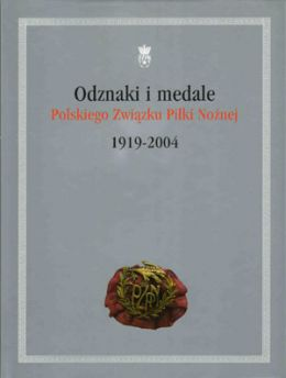 Badges and medals of Polish Football Association 1919 - 2004