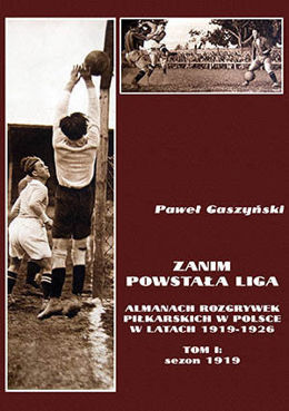 Before League, vol. I: saeson 1919 (Almanach of polish football in 1919-1926)
