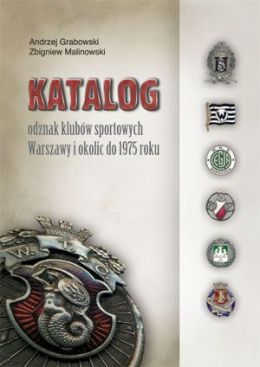 Catalogue of badges of football clubs in Warsaw and its surroundings until 1975